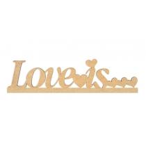 """Заготовка напис """"Love is"""", МДФ, 40х9см, ROSA TALENT"""