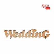 "Заготовка  надпись ""WEDDING"", МДФ, 45х12см, ROSA TALENT"